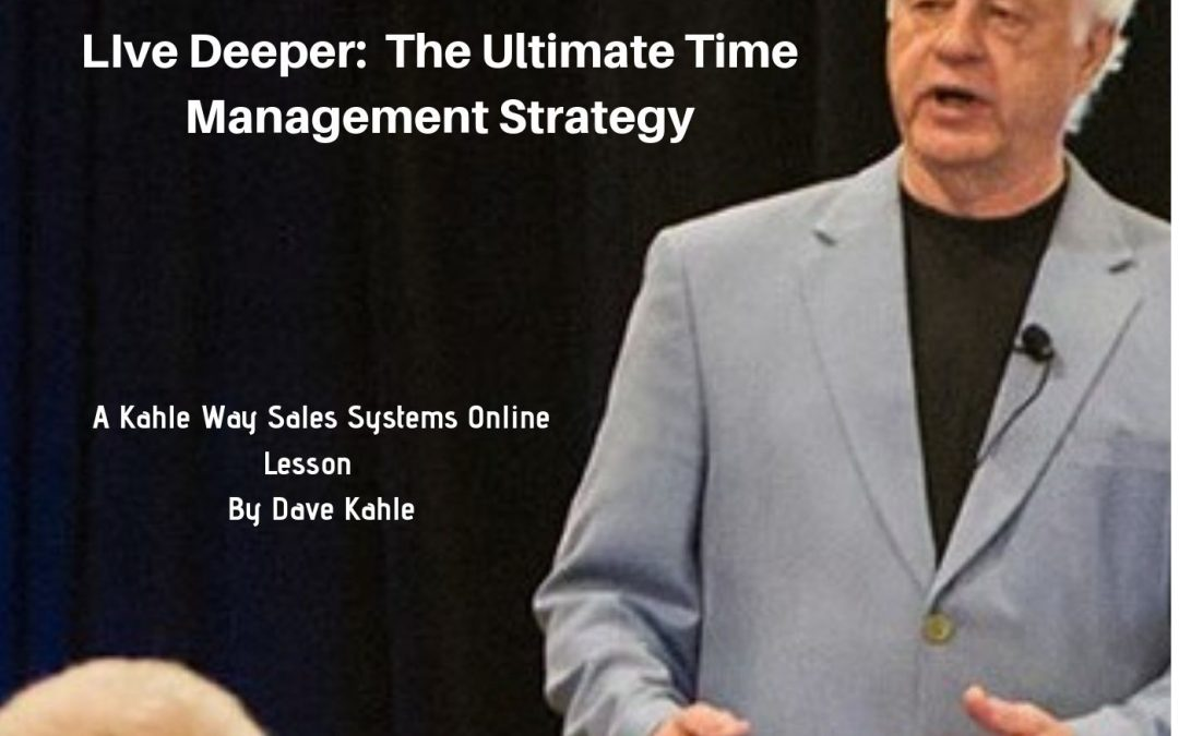 Live Deeper — The Ultimate Time Management Strategy